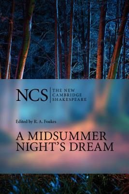 A Midsummer Night's Dream By Shakespeare, William/ Foakes, R. A. (EDT)